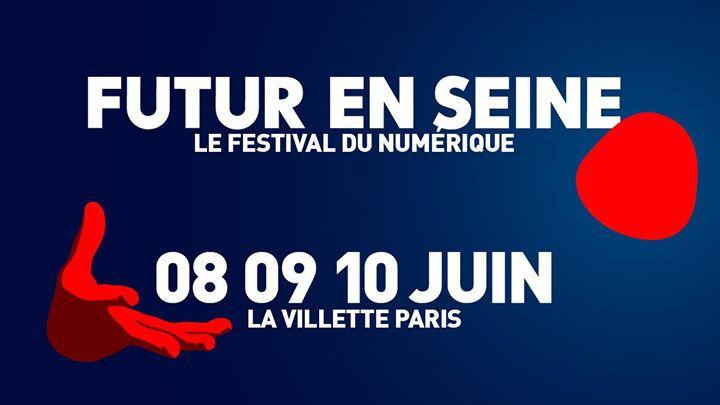 Le festival Futur en Seine, grand rendez-vous européen de l'innovation, se tiendra à Paris du 8 au 10 juin