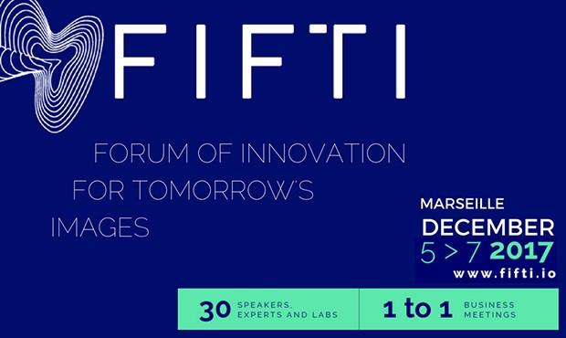 Le Forum de l'innovation pour l'industrie de l'image se tiendra à Marseille du 5 au 7 décembre 2017
