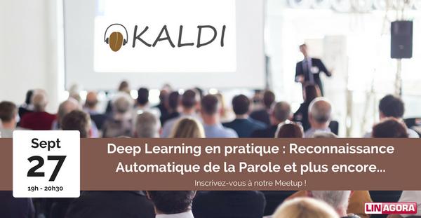 Meetup: Deep Learning en pratique: Reconnaissance Automatique de la Parole et bien plus encore…