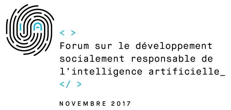 Le Forum AI Responsable dévoilera la Déclaration de l'éthique du développement de l'IA du 2 au 3 novembre 2017 à Montréal