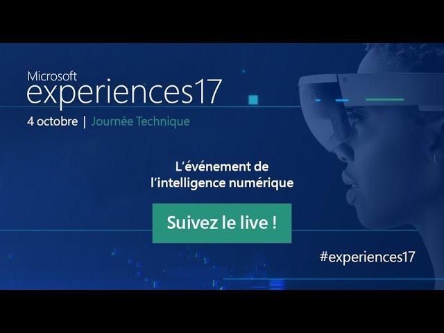 Suivez la deuxième journée #experiences17 en direct vidéo