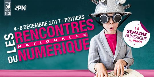 Les Rencontres Nationales du Numérique, un événement devenu incontournable, du 4 au 8 décembre à Poitiers