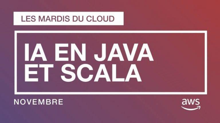 """""""L'intelligence artificielle en Java et Scala sur AWS"""" – session de découverte des différents services"""