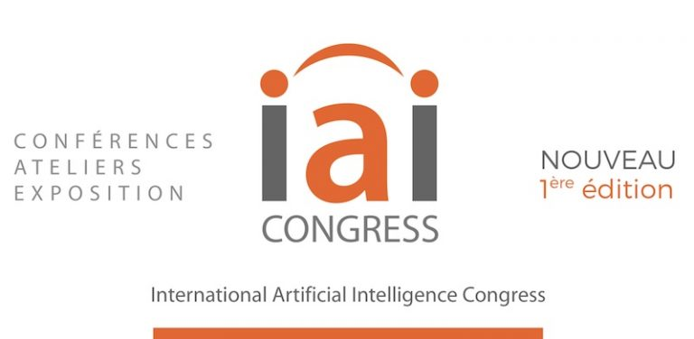 L'International Artificial Intelligence Congress se tiendra du 21 & 22 mars 2018 à PARIS EXPO