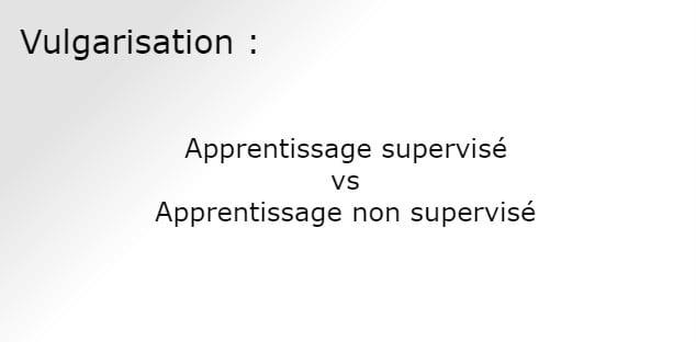 Différence entre apprentissage supervisé et apprentissage non supervisé
