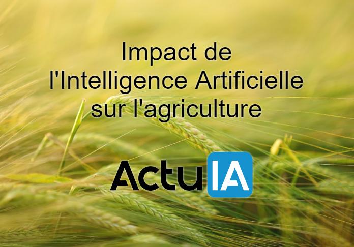 Quel sera l'impact de l'intelligence artificielle sur l'agriculture ?