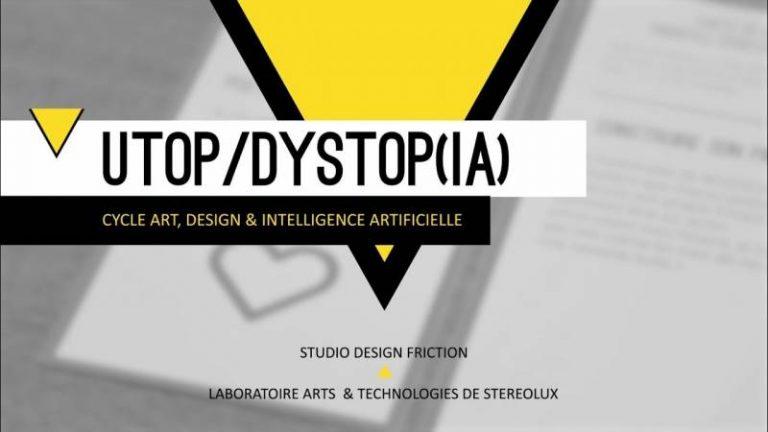 Quand le design fiction interroge l'intelligence artificielle : le projet « utop/dystop(IA) » du Laboratoire Arts & Technologies de Stereolux à Nantes