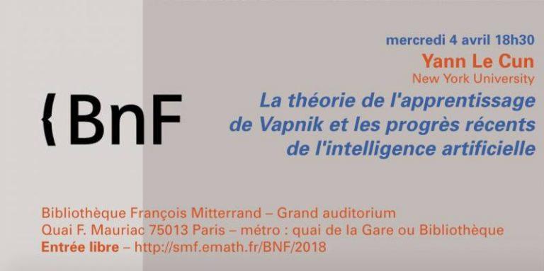 """""""La théorie de l'apprentissage de Vapnik et les progrès récents de l'intelligence artificielle"""" – Yann Le Cun – Conférence BNF"""