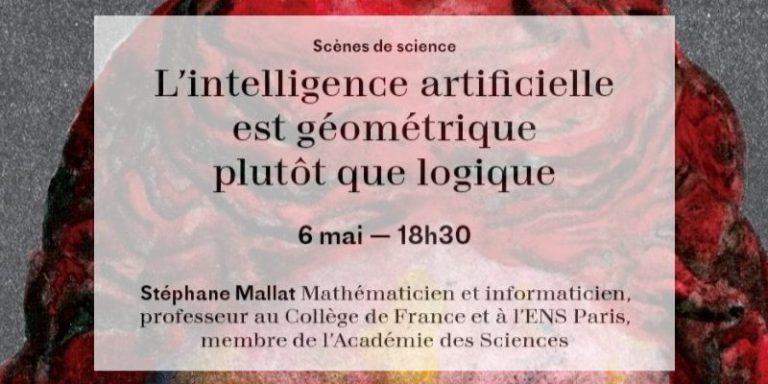 """Conférence """"L'intelligence artificielle est géométrique plutôt que logique"""" de Stéphane Mallat le 6 mai 2018"""