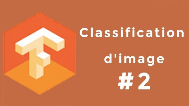 Deep Learning avec TensorFlow pour les débutants #2 : classification d'images