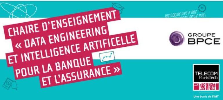 """""""Data engineering et Intelligence Artificielle pour la Banque et l'Assurance""""  : focus sur la chaire inaugurée par Télécom ParisTech et BPCE"""
