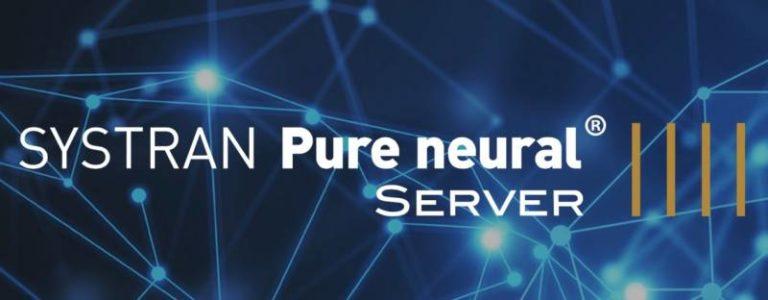 IA multilingue : SYSTRAN présente sa solution de traduction neuronale serveur pour les entreprises
