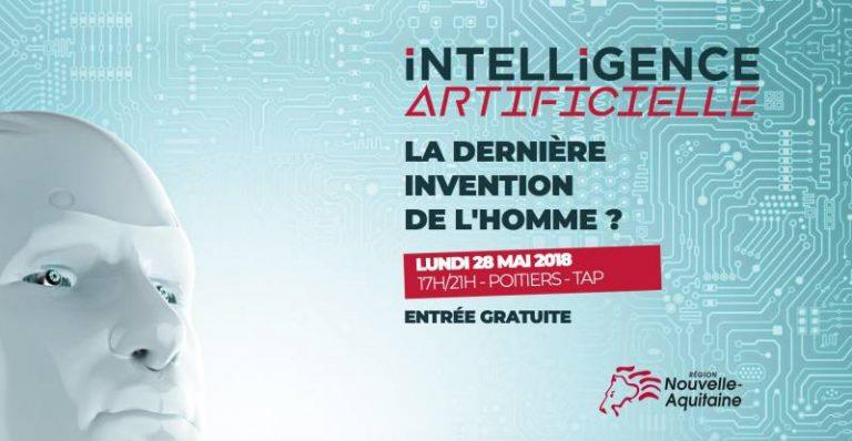 """Suivez la conférence """"Intelligence artificielle, la dernière invention de l'homme?"""" de l'Université du Futur de 17h à 21h ce lundi 28 mai"""