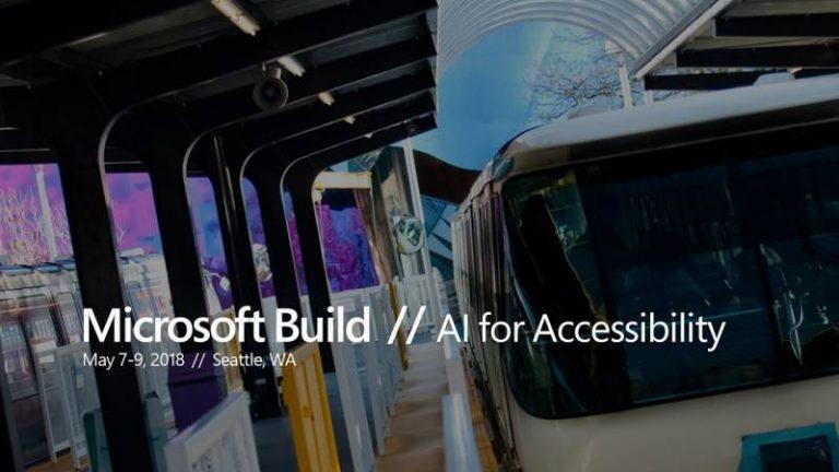 Microsoft Build 2018 : nouveaux partenariats, AI for Accessibility, IA et Internet des objets