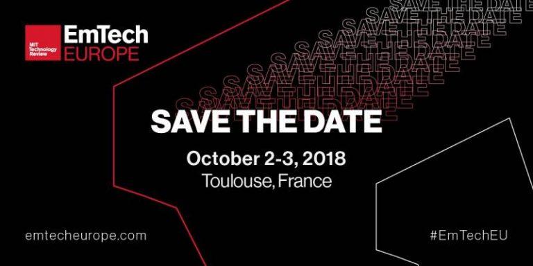EmTech, la conférence internationale de MIT Technology Review, se tiendra à Toulouse les 2 et 3 octobre 2018