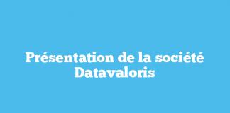 Présentation de la société Datavaloris