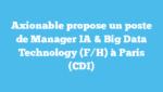 Axionable propose un poste de Manager IA & Big Data Technology (F/H) à Paris (CDI)