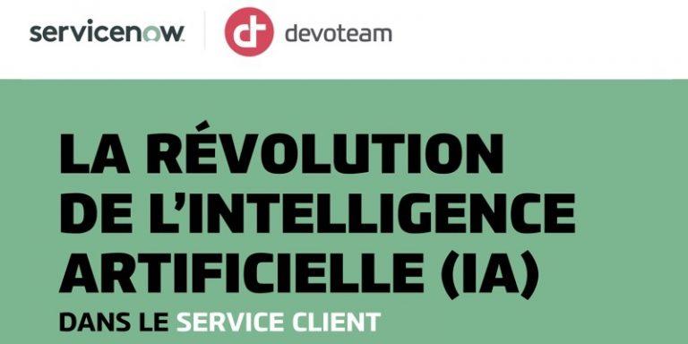 L'intelligence artificielle révolutionne le service client – Infographie de Devoteam et ServiceNow