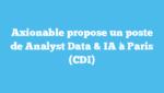 Axionable propose un poste de Analyst Data & IA à Paris (CDI)