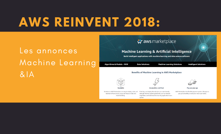 AWS Reinvent 2018 : Une marketplace dédiée à l'intelligence artificielle