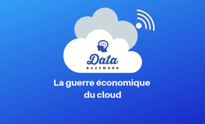 DataBuzzword la guerre économique du cloud