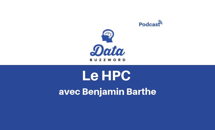 Data Buzzword #10 : le HPC (calcul haute performance)