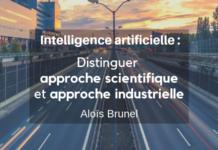 ia distinguer approche scientifique et approche industrielle Alois Brunel