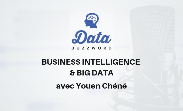 Data Buzzword #11 : Il y a la bonne et la mauvaise BI, avec Youen Chéné