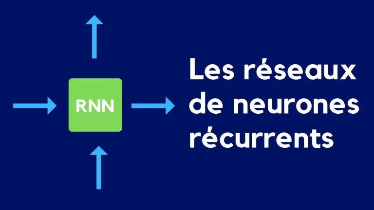 Comprendre les réseaux de neurones récurrents