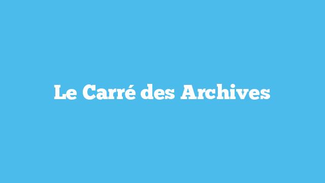 Le Carré des Archives