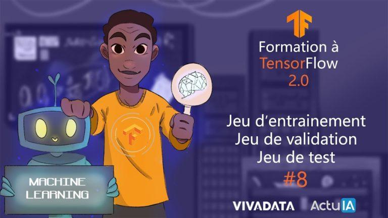 Formation TensorFlow : Jeu d'entraînement, jeu de validation et jeu de tests
