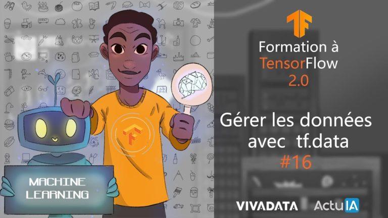 Formation TensorFlow : Gérer les données avec tf.data