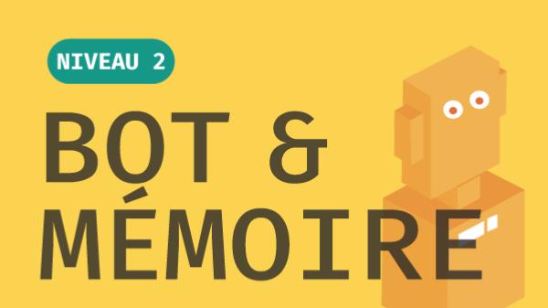 Bot Builder et gestion de la mémoire – Niveau 2