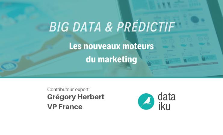 Big Data et prédictif : les nouveaux moteurs du marketing