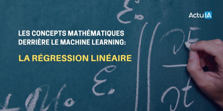 Concepts mathématiques derrière le machine learning : la régression linéaire