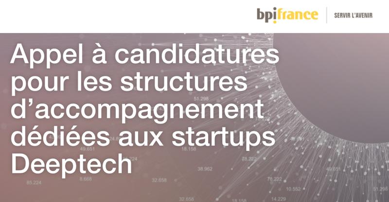 Appel à candidatures pour les structures d'accompagnement dédiées aux startups Deeptech