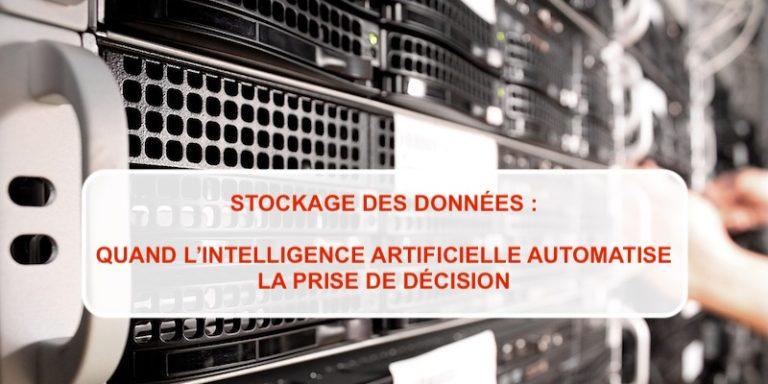 Stockage des données : Quand l'intelligence artificielle automatise la prise de décision