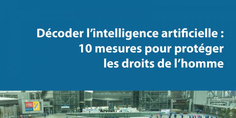Décoder l'intelligence artificielle : 10 mesures pour protéger les droits de l'homme