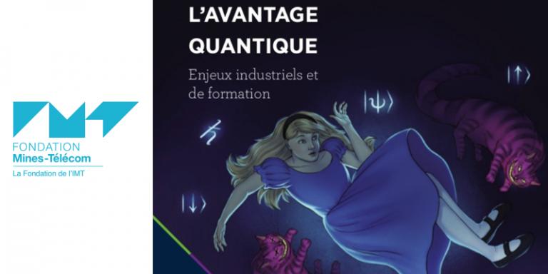 La Fondation Mines-Télécom publie son cahier de veille « Avantage quantique : enjeux industriels et de formation »