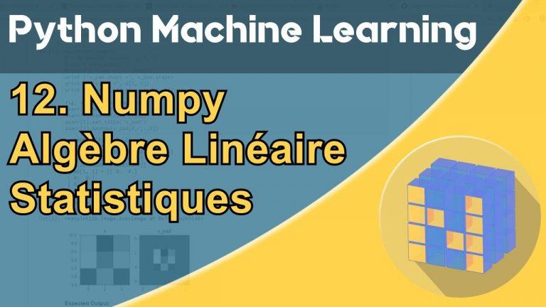 Formation Python – Machine Learning 12/30 : NumPy :  algèbre linéaire, statistiques