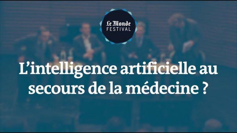 Vidéo débat : L'intelligence artificielle au secours de la médecine ? – Le Monde Festival 2019