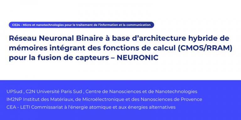 Retour sur NEURONIC, le projet de Réseau Neuronal Binaire à base d'architecture hybride de mémoires intégrant des fonctions de calcul (CMOS/RRAM) pour la fusion de capteurs