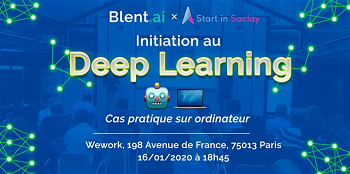 Formation Start in Saclay : Deep Learning, Cas pratiques, Start in Saclay x Blent.ai
