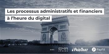Conférence EMAsphere, iPaidThat et PayFit : Les processus administratifs et financiers à l'heure du digital