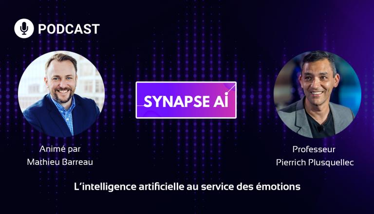 Podcast : l'intelligence artificielle au service des émotions – Synapse AI N°1