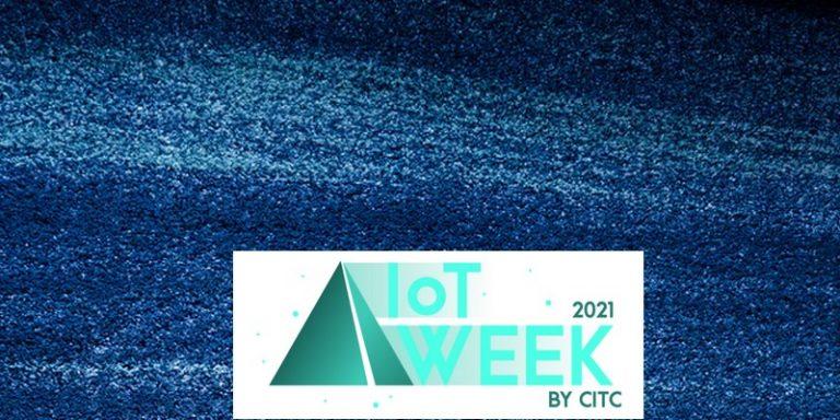 IoT Week by CITC : Bilan d'une 5ème édition réussie